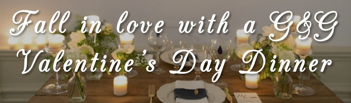 fall in love with G&G valentine's day dinner